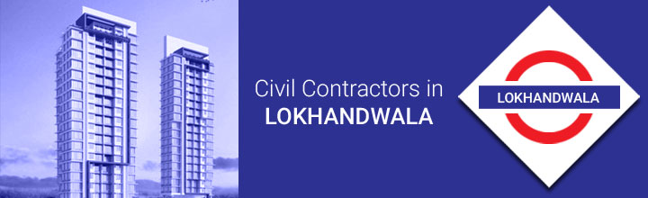 Civil Contractors in Lokhandwala Complex