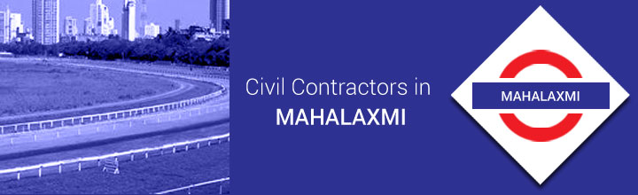 Civil Contractors in Mahalaxmi