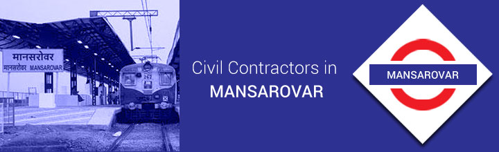 Civil Contractors in Mansarovar